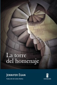 La_torre_del_homenaje-Egan_Jennifer-9788495587985