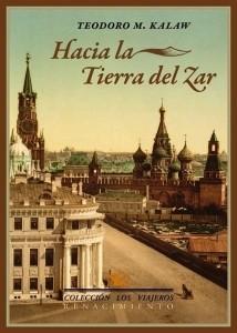 Hacia_la_tierra_del_zar-Kalaw_Teodoro_M-9788484728429