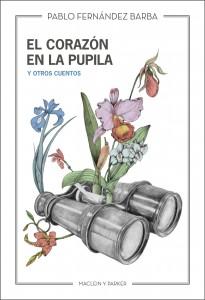 Portada_El_corazon_en_la_pupila_y_otros_cuentos