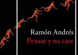 pensar-y-no-caer-ramon-andres_cubierta